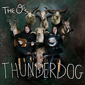 Thunderdog by The O's