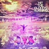 Hit The Clouds Running by DVS