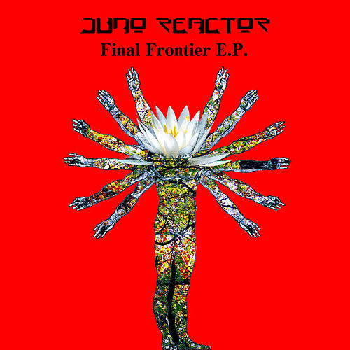Final Frontier von Juno Reactor