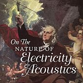 On the Nature of Electricity & Acoustics by Various Artists