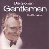 Die Grossen Gentlemen de Rudi Schuricke