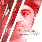 Hands On My Life by Babak Shayan