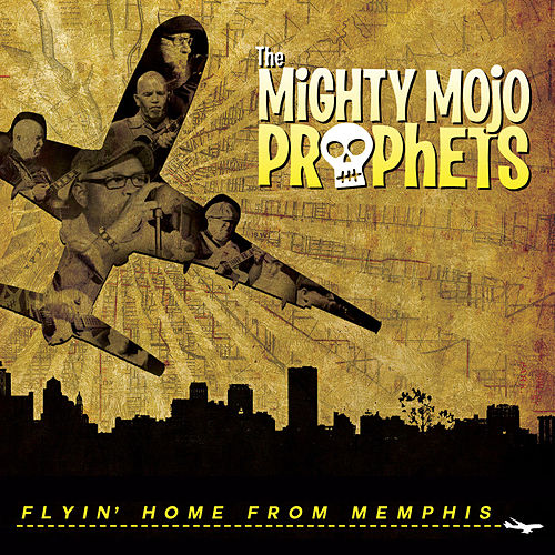 Flyin' Home from Memphis by The Mighty Mojo Prophets