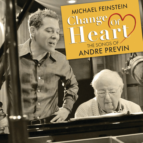 Change Of Heart: The Songs Of André Previn by Michael Feinstein