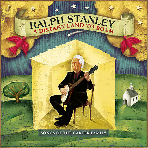 A Distant Land To Roam:  Songs Of The Carter Family by Ralph Stanley