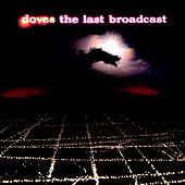 The Last Broadcast di Doves