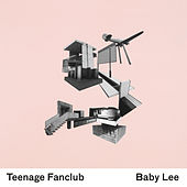 Baby Lee von Teenage Fanclub