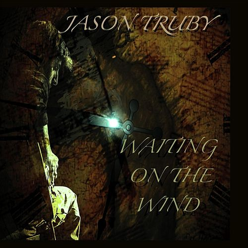 Waiting On the Wind by Jason Truby