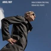 Debajo del puente / Para escribir otro final by Ariel Rot