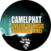Live For The Music [feat. Erire] de CamelPhat