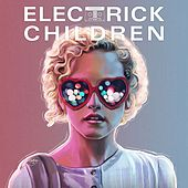 Electrick Children by Various Artists