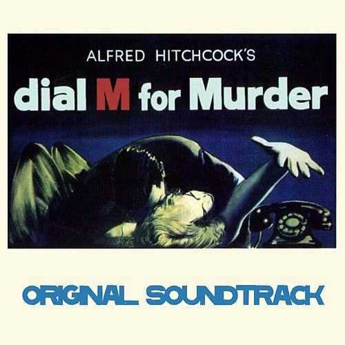Dial 'M' for Murder (Original Soundtrack Theme From Alfred Hitchcock's 'Dial M for Murder') by Dimitri Tiomkin