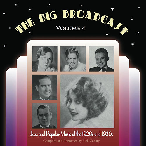 The Big Broadcast, Vol. 4: Jazz and Popular Music of the 1920s and 1930s by Various Artists