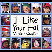 I Like Your Hat by Mr. Cooper