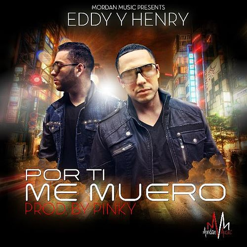 Por Ti Me Muero by Eddy Y Henry