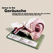 Dance to the Geräusche by Various Artists