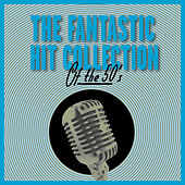 The Fantastic Hit Collection Of The 50's de Various Artists