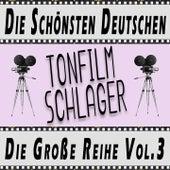 Die Schoensten Deutschen Tonfilmschlager - Die Große Reihe Vol.3 de Various Artists