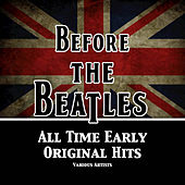 Before The Beatles (All Time Original Hits) von Various Artists