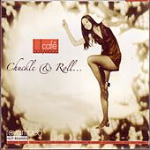 Cafe Bollywood Chuckle & Roll von Various Artists