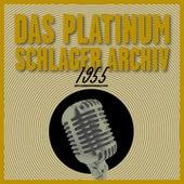 Das Platinum Schlager Archiv 1955 by Various Artists