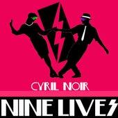 Nine Lives by Cyril Noir