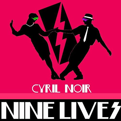Nine Lives by Cyril Noir