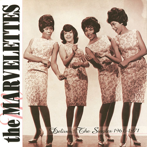 Deliver: The Singles 1961-1971 by The Marvelettes