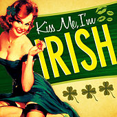 Kiss Me I'm Irish von Various Artists