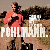 Zwischen Heimweh Und Fernsucht von Pohlmann.