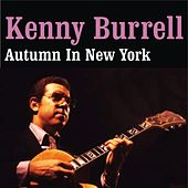 Autumn in New York by Kenny Burrell