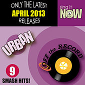 April 2013 Urban Smash Hits by Off the Record