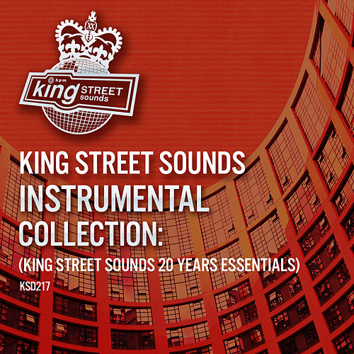 King Street Sounds Instrumental Collection: (King Street Sounds 20 Years Essentials) by Various Artists