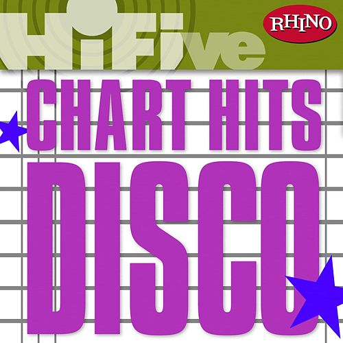 Rhino Hi-Five: Chart Hits: Disco by Various Artists