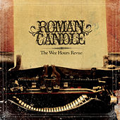 The Wee Hours Revue by Roman Candle