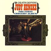 The Death Defying Judy Henske: The First Concert Album by Judy Henske