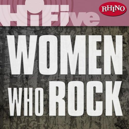 Rhino Hi-Five: Women Who Rock by Various Artists