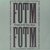 Friends Of Old Time Music by Various Artists
