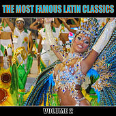 The Most Famous Latin Classics, Volume 2 de Various Artists