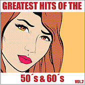 Greatest Hits of the 50's & 60's, Vol. 2 by Various Artists