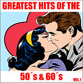 Greatest Hits of the 50's & 60's, Vol. 1 by Various Artists