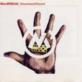 Round and Round von Manbreak