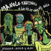 Resina, Agua y Ajo by Manolo Kabezabolo