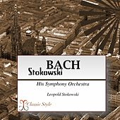 Bach Stokowski (Transcribed For Orchestra By Leopold Stokowski) de Leopold Stokowski