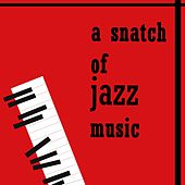 I Got It Bad (A Snatch of Jazz Music) by Various Artists