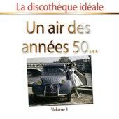 Un air des années 50, vol. 1 (La discothèque idéale) von Various Artists