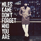Don't Forget Who You Are de Miles Kane