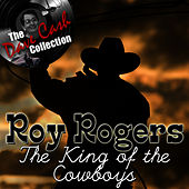 The King of the Cowboys - [The Dave Cash Collection] by Roy Rogers