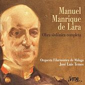 Manuel Manrique de Lara: Obra sinfónica completa by Malaga Philharmonic Orchestra