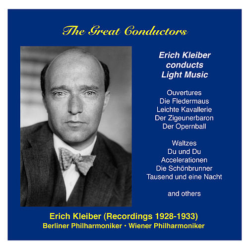 The Great Conductors: Erich Kleiber, Vol. 2 (1928-1933) by Berlin Philharmonic Orchestra
